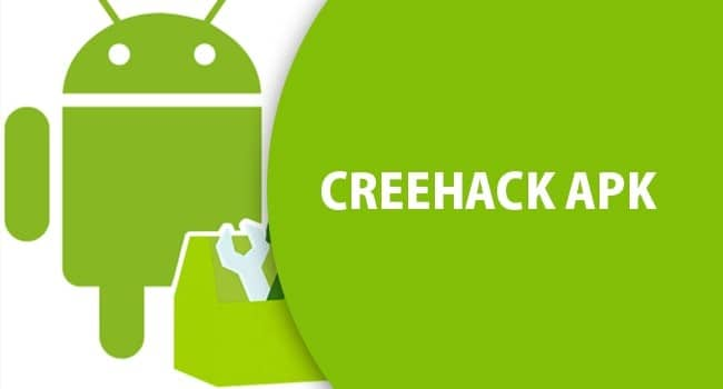 Creehack APK – Download Creehack for Android 2021 (Latest Version)